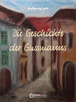 cover image of Die Geschichte der Gussmanns