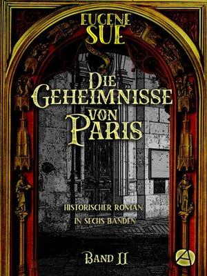 cover image of Die Geheimnisse von Paris. Band II