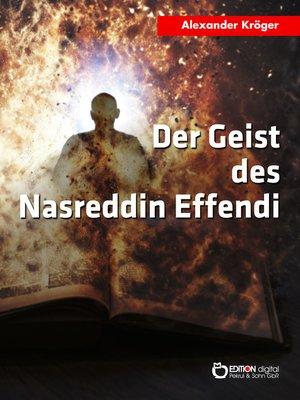 cover image of Der Geist des Nasreddin Effendi