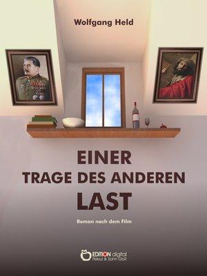 cover image of Einer trage des anderen Last