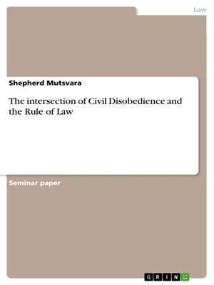 cover image of The intersection of Civil Disobedience and the Rule of Law