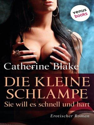 cover image of Die keine Schlampe--Sie will es schnell und hart