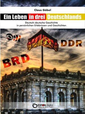 cover image of Ein Leben in drei Deutschlands