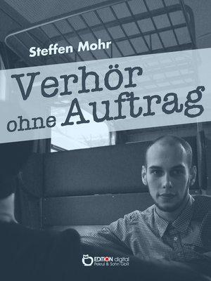 cover image of Verhör ohne Auftrag