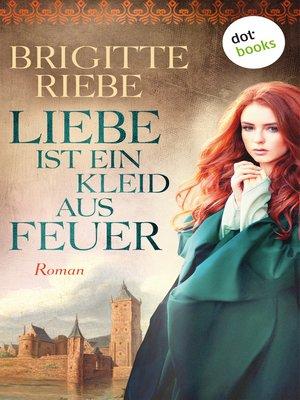 cover image of Liebe ist ein Kleid aus Feuer