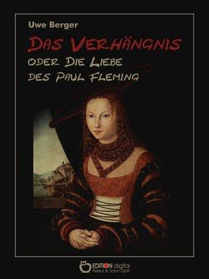 cover image of Das Verhängnis oder Die Liebe des Paul Fleming