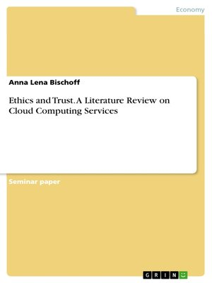 cover image of Ethics and Trust. a Literature Review on Cloud Computing Services