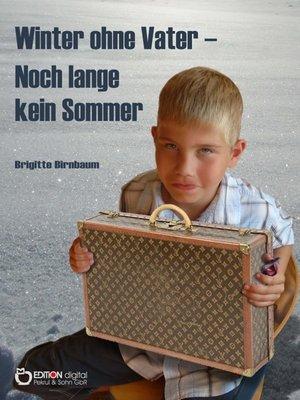 cover image of Winter ohne Vater--Noch lange kein Sommer
