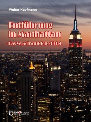 cover image of Entführung in Manhattan – Das verschwundene Hotel