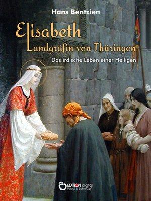 cover image of Elisabeth – Landgräfin von Thüringen