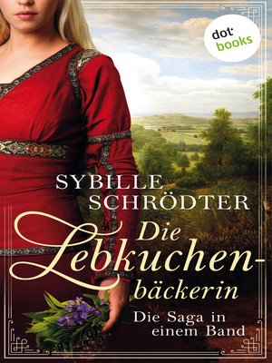 cover image of Die Lebkuchenbäckerin--Die Saga in einem eBook