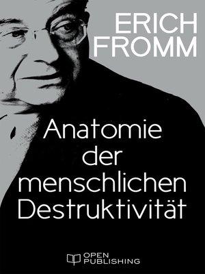 cover image of Anatomie der menschlichen Destruktivität