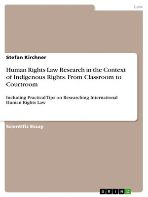 cover image of Human Rights Law Research in the Context of Indigenous Rights. From Classroom to Courtroom
