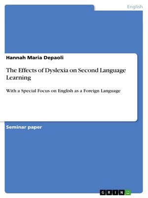 cover image of The Effects of Dyslexia on Second Language Learning