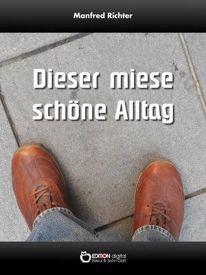 cover image of Dieser miese schöne Alltag