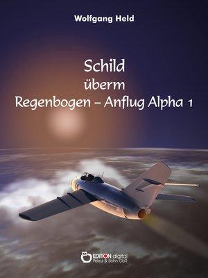 cover image of Schild überm Regenbogen--Anflug Alpha 1