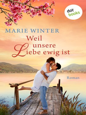cover image of Weil unsere Liebe ewig ist