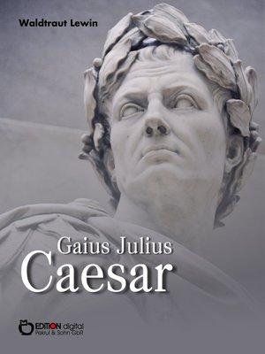 cover image of Gaius Julius Caesar
