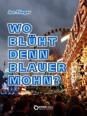 cover image of Wo blüht denn blauer Mohn?