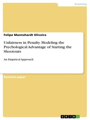cover image of Unfairness in Penalty. Modeling the Psychological Advantage of Starting the Shootouts