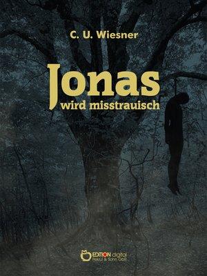 cover image of Jonas wird misstrauisch