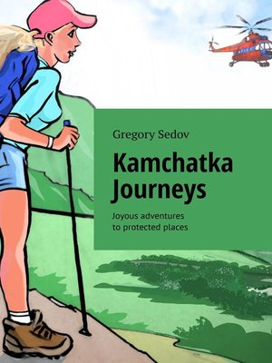 cover image of Kamchatka Journeys. Joyous adventures toprotected places