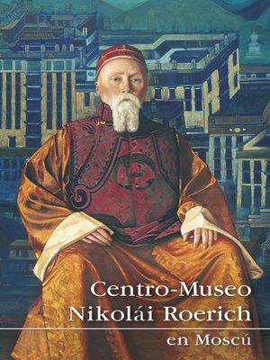 cover image of Centro-Museo Nikolái Roerich en Moscú