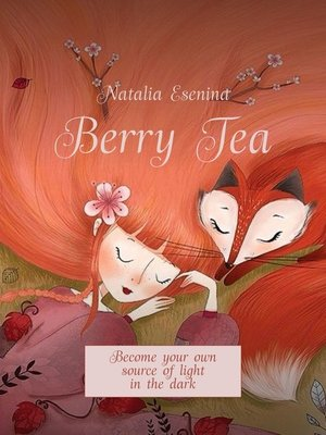 cover image of Berry Tea. Become your own source oflight inthedark