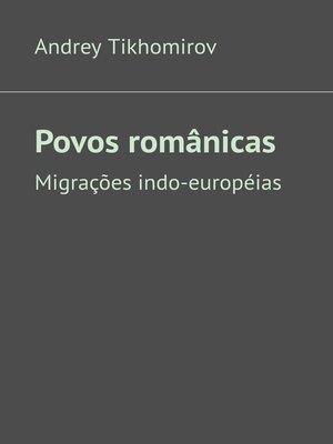 cover image of Povos românicas. Migrações indo-européias