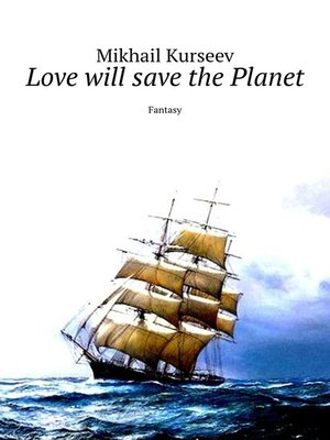 cover image of Love will save the Planet. Fantasy