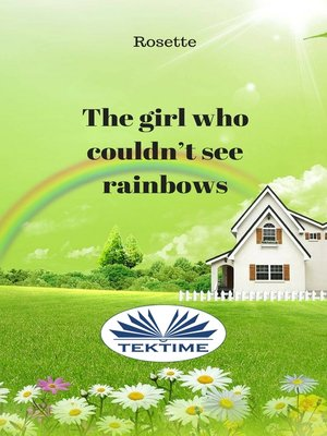 cover image of The Girl Who Couldn'T See Rainbows