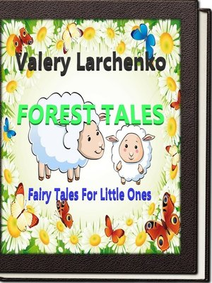 cover image of Forest Tales. Fairy Tales For Little Ones