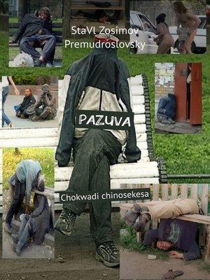 cover image of PAZUVA. Chokwadi chinosekesa