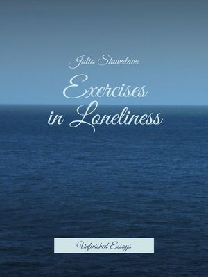 cover image of Exercises in Loneliness. Unfinished Essays
