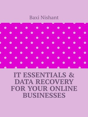 cover image of IT Essentials & Data Recovery For Your Online Businesses