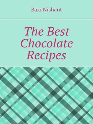cover image of The Best Chocolate Recipes