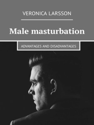 cover image of Male masturbation. Advantages and disadvantages