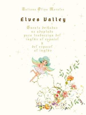 cover image of Elves Valley. Cuento de hadas no adaptado para traducción del inglés al español y del español al inglés
