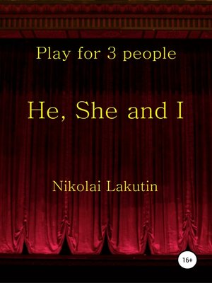 cover image of He, She and I. Play for 3 people