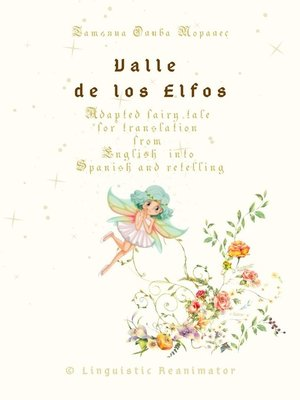 cover image of Valle de los Elfos. Adapted fairy tale for translation from English into Spanish and retelling. © Linguistic Reanimator