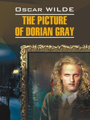 cover image of Портрет Дориана Грея. Книга для чтения на английском языке