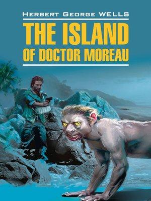 cover image of Остров доктора Моро. Книга для чтения на английском языке