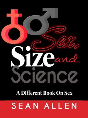 cover image of Sex, Size and Science. a different book on sex