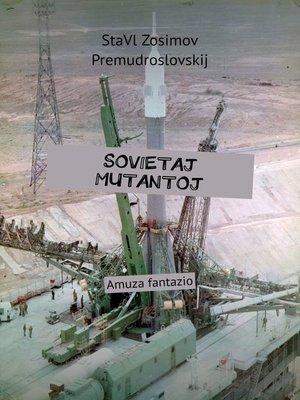 cover image of SOVIETAJ MUTANTOJ. Amuza fantazio