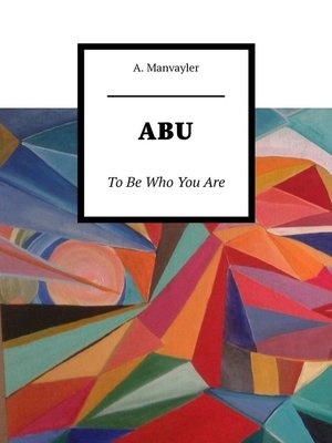 cover image of ABU. to Be Who You Are
