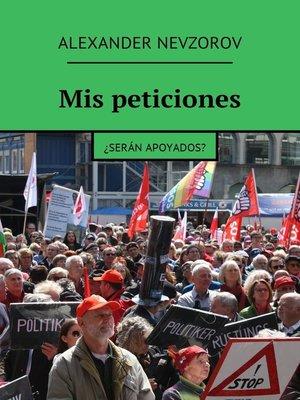 cover image of Mis peticiones. ¿Serán apoyados?