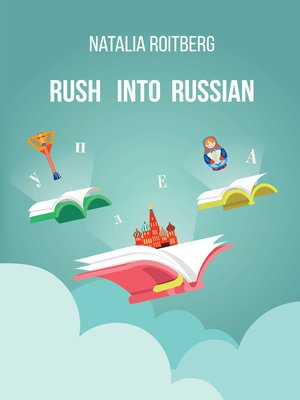 cover image of Rush into Russian. Basic Russian with Illustrations. Course Book