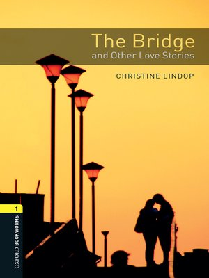 cover image of The Bridge and Other Love Stories