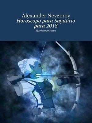 cover image of Horóscopo para Sagitário para2018. Horóscopo russo