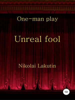 cover image of Unreal fool. One-man play
